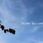 Am Limit. Heiter- bis- wolkig- Mittwoch